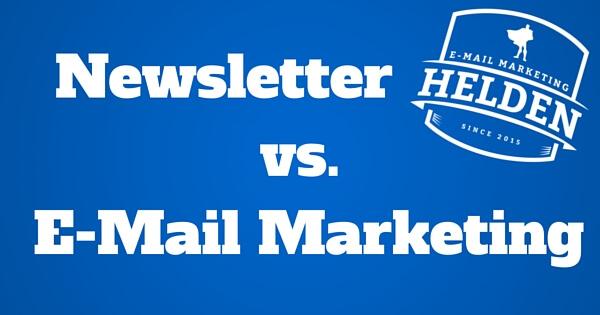 Newsletter vs. E-Mail Marketing