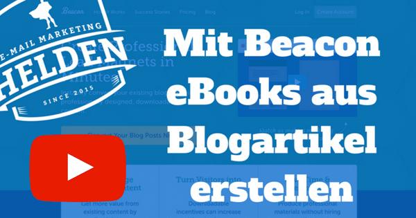 [VIDEO] Wie Du mit Beacon aus Deinen Blogartikeln ganz einfach eBooks erstellst