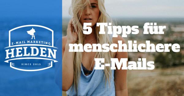 5 Tipps für menschlichere E-Mails
