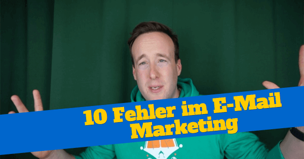 [VIDEO] 10 Fehler im E-Mail Marketing