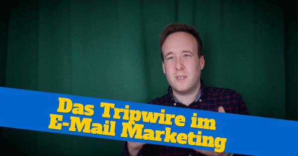 [VIDEO] Wie du ein Tripwire in dein E-Mail Marketing einbaust