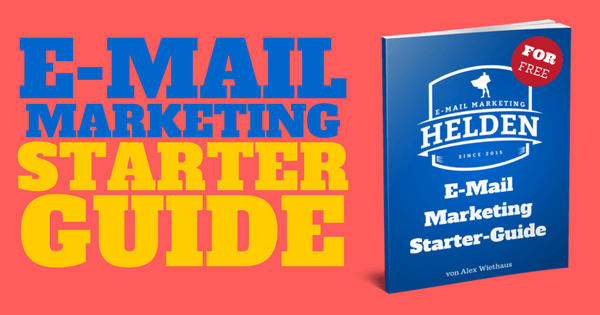E-Mail Marketing Starterguide